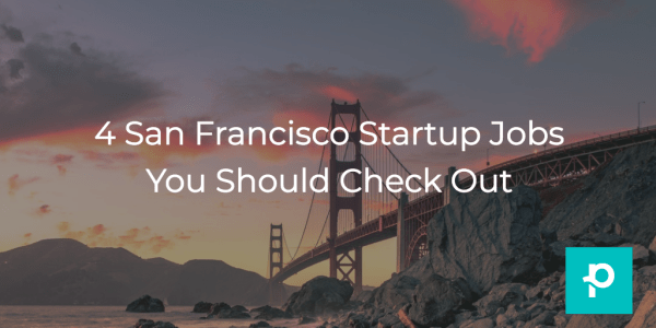 From marketing to sales, we've rounded up some San Francisco-based jobs you should know about.