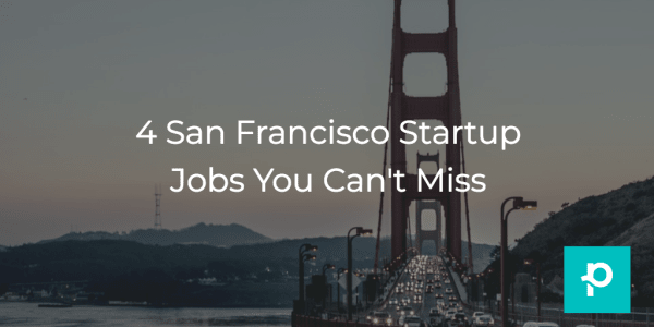 Check out which San Francisco startups are hiring now.