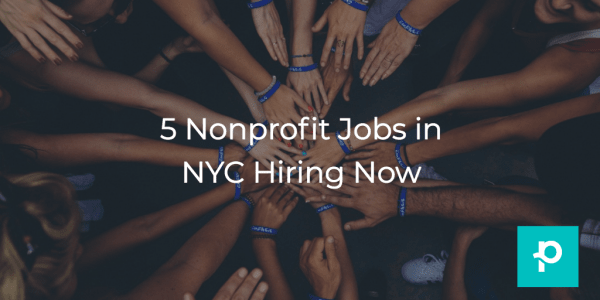 Looking to make a difference at a non-profit organization in NYC? These five are all hiring now.