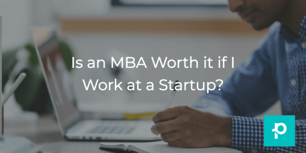 MBA or startup? Ask yourself these questions first.