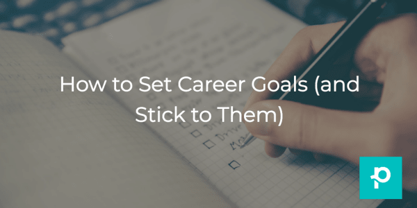 Setting (and achieving) career goals is actually a lot easier than it sounds!