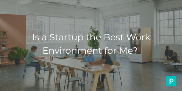 Blog: Is a startup the best work environment for me? header