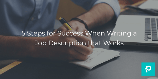 steps for success when writing a job description that works