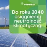 PepsiCo neutralne klimatycznie…