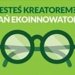 Konkursy dla ekoinnowacyjnych…