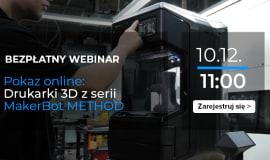 Prezentacja online drukarek 3D z serii MakerBot Method