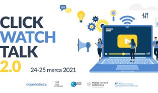 Click-Watch-Talk 2.0 - druga odsłona konferencji online