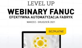"""Level up"" cykl webinarów firmy Fanuc"