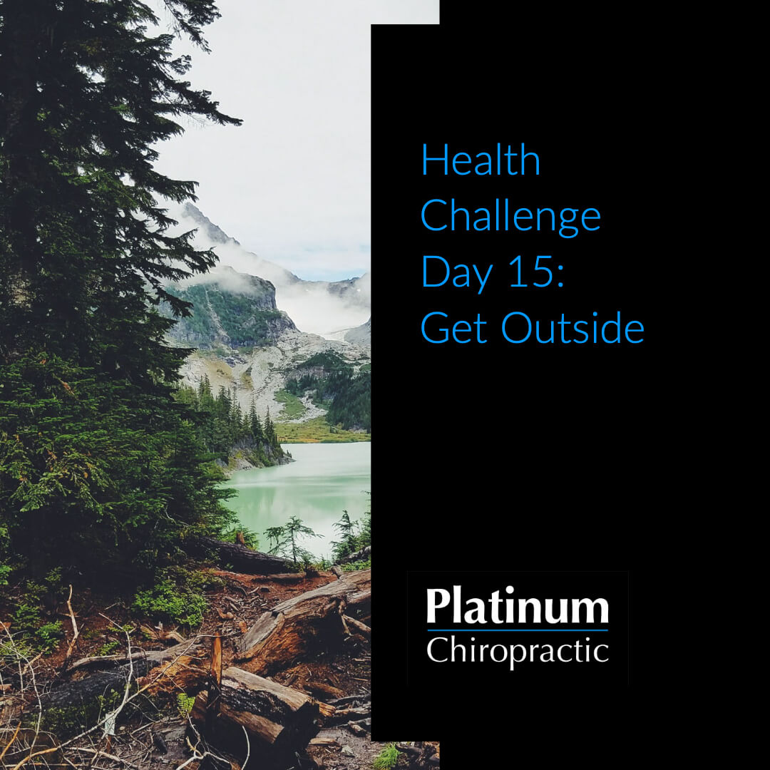 Platinum Health Challenge Day 15: Get Outside