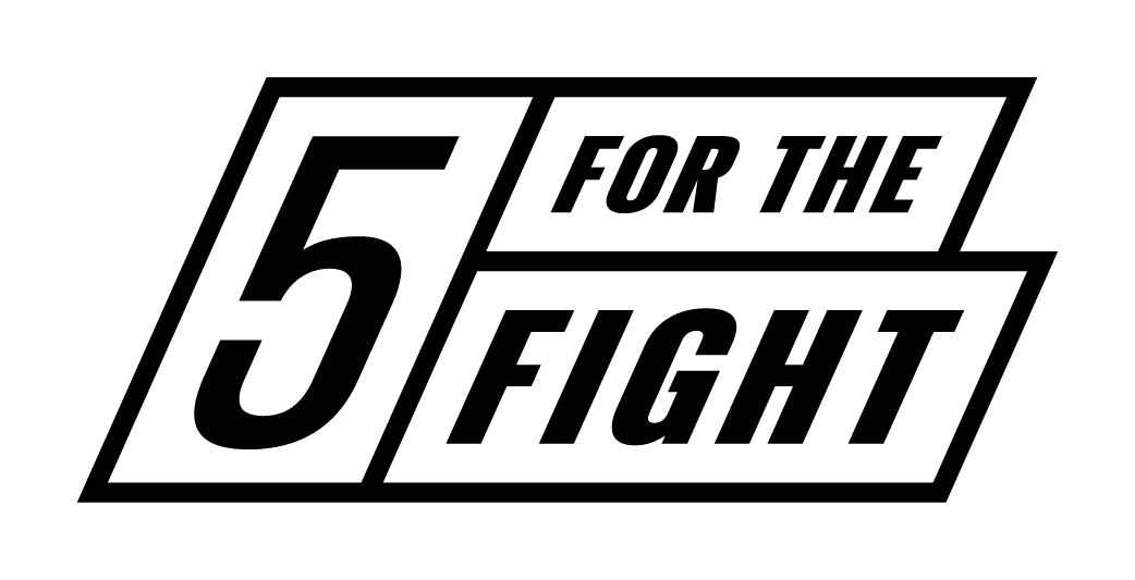 5 For The Fight