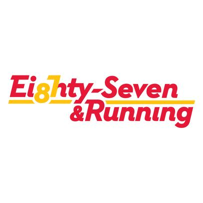 Eighty-Seven & Running