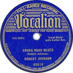 Crossroad Blues Vocalion record by Robert Johnson