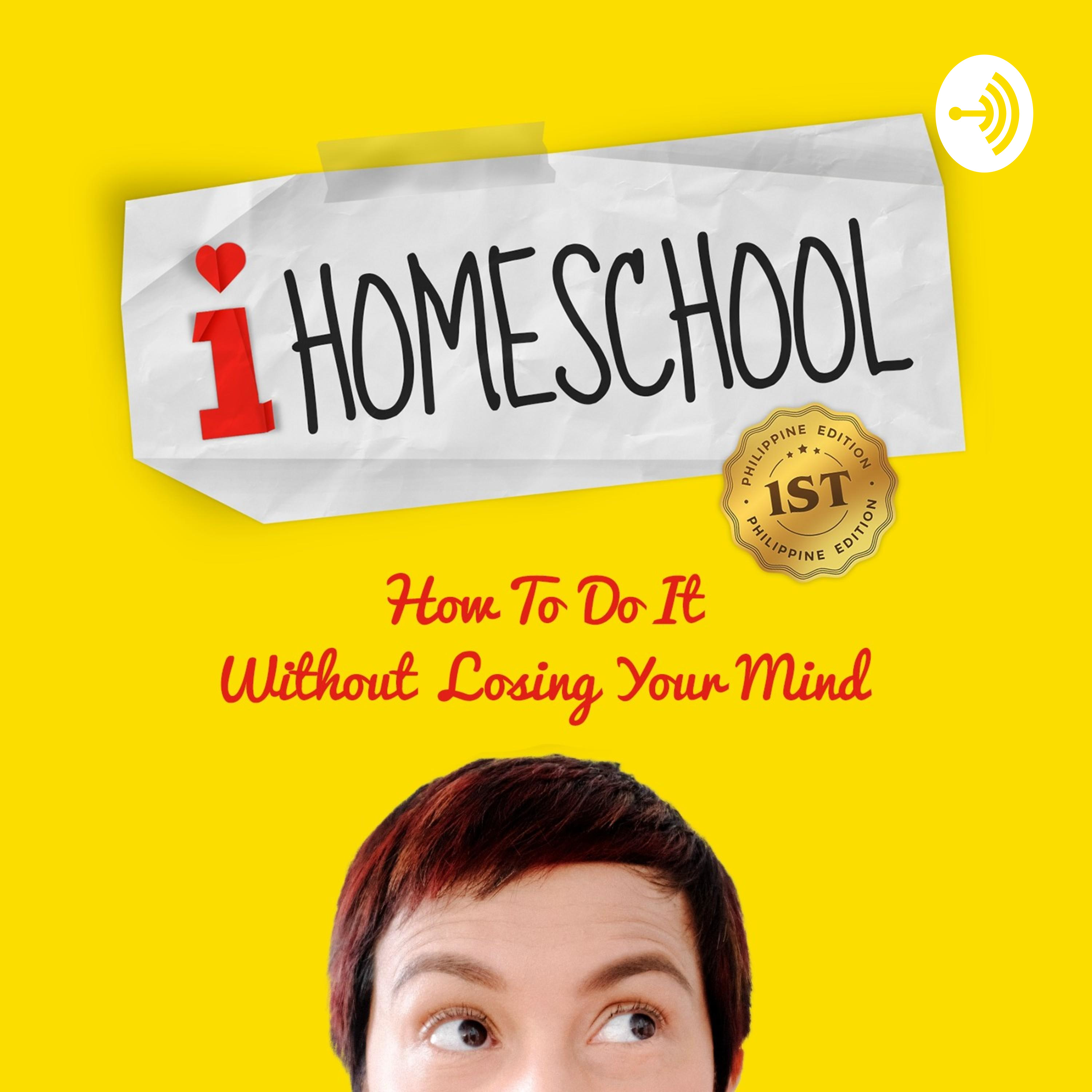 I Homeschool (How to do it without losing your mind)