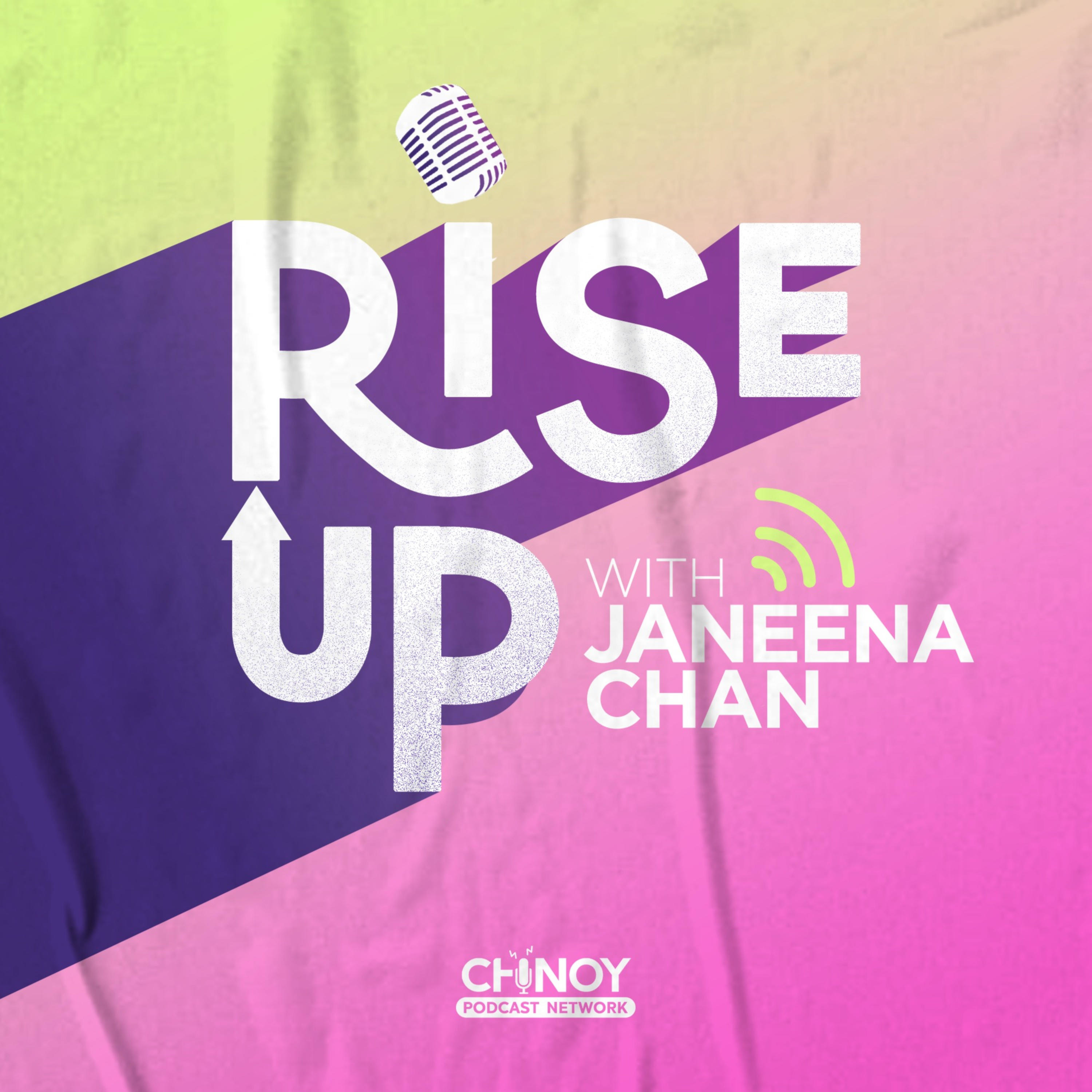 Rise Up with Janeena Chan