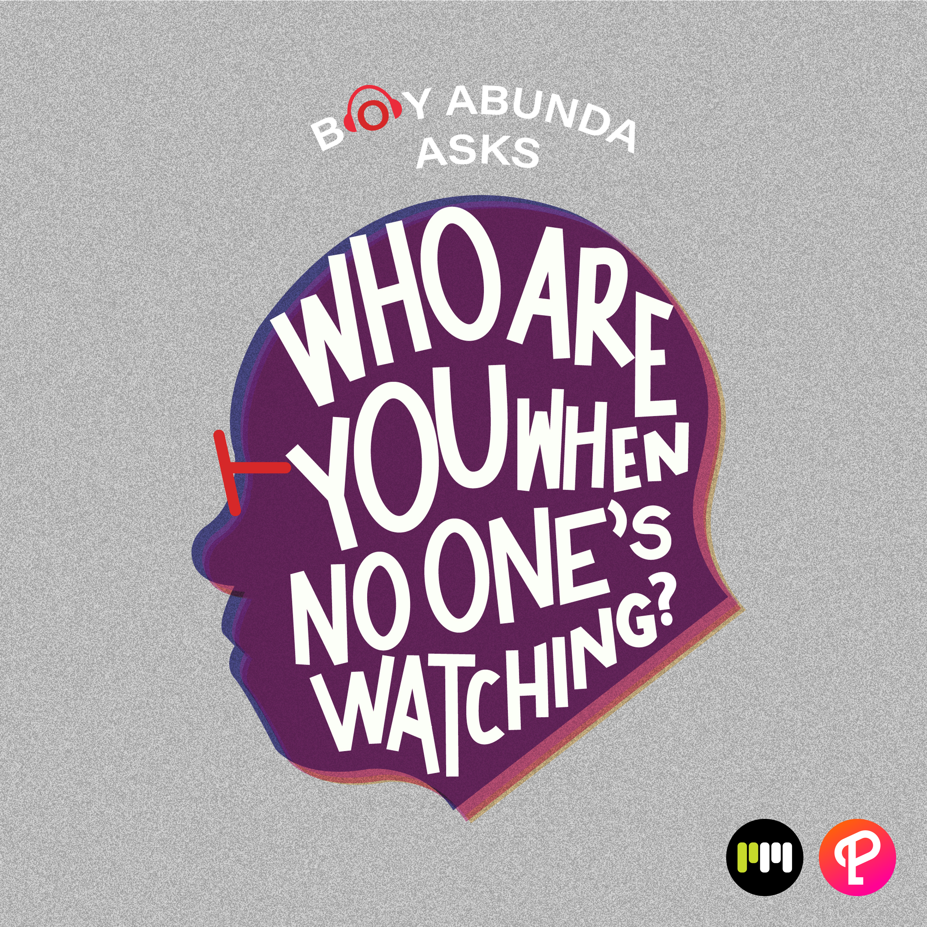Who Are You When No One's Watching