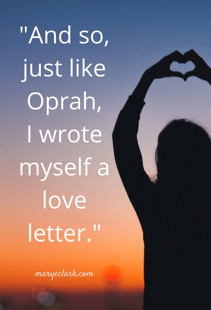 I wrote myself a love letter.
