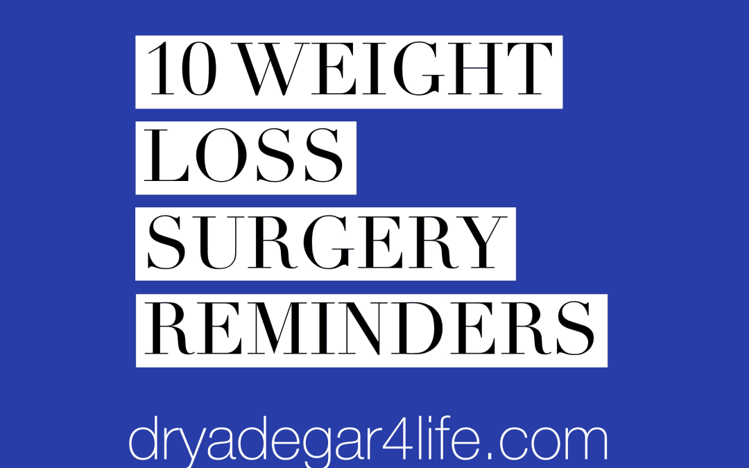 10 Reminders After Weight Loss Surgery