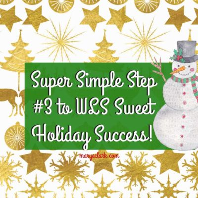 Weight Loss Surgery Holiday Success with Super Sweet Simple Step #3 – Part 1!