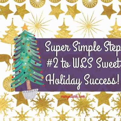 Weight Loss Surgery Holiday Success with Super Sweet Simple Step #2!