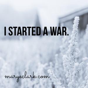 i started a war
