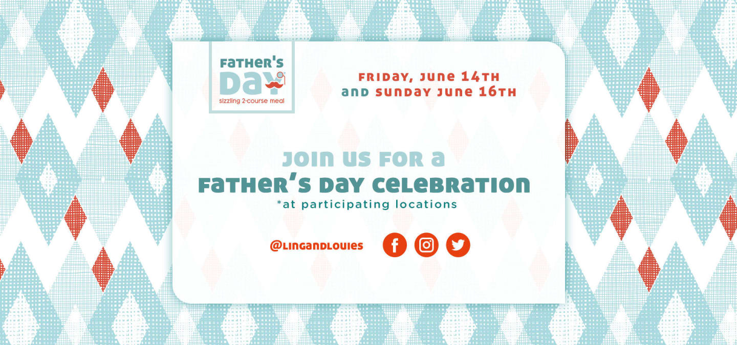 Join Ling & Louie's for a special Father's Day Celebration!