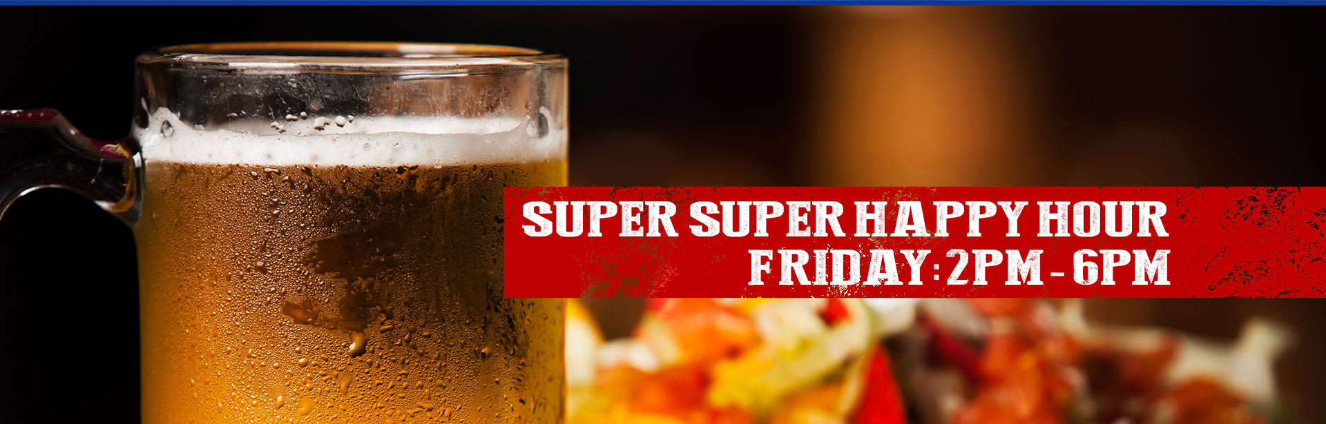 super super happy hour Friday 2pm - 6pm