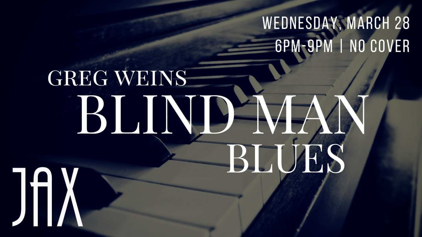 March 28 | GREG WEINS BLIND MAN BLUES