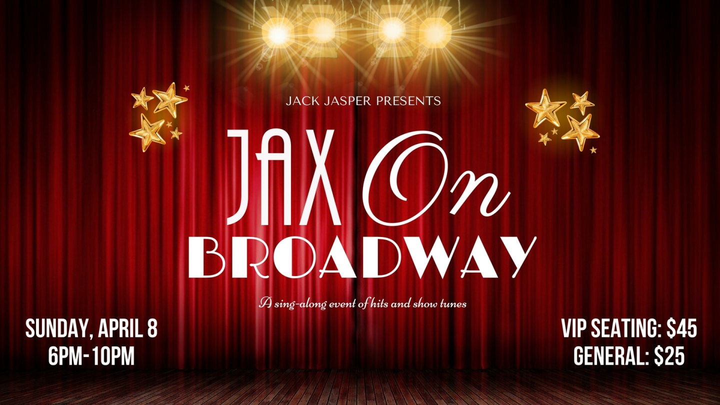 April 8 | JAX ON BROADWAY