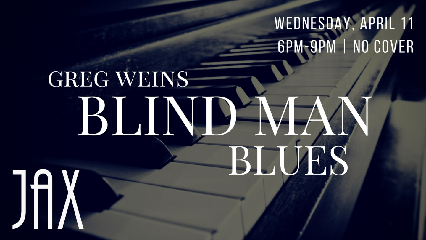 April 11 | GREG WEINS BLIND MAN BLUES