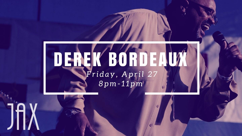 April 27 | DEREK BORDEAUX