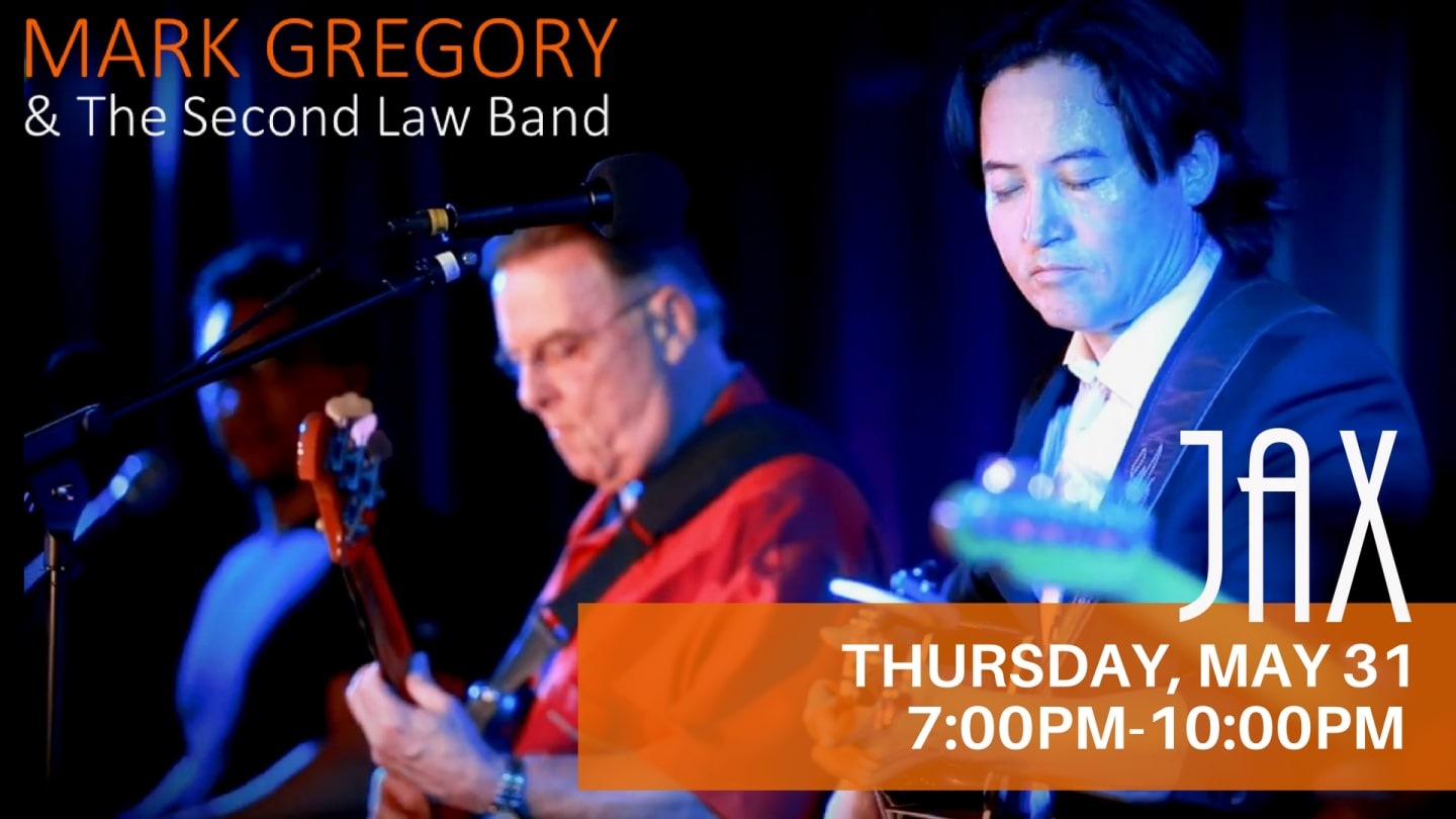 May 31   MARK GREGORY AND THE SECOND LAW BAND