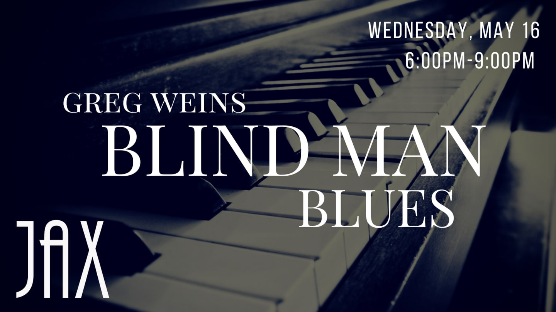 May 16 | GREG WEINS BLIND MAN BLUES