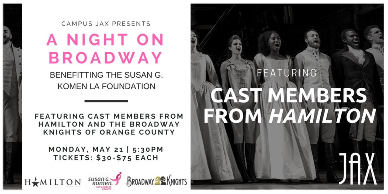May 21   SUSAN G. KOMEN LA BENEFIT featuring CAST MEMBERS OF HAMILTON & THE BROADWAY KNIGHTS OF OC