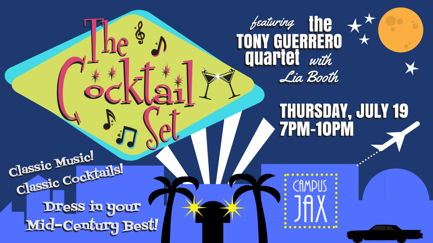 July 19 | THE COCKTAIL SET with TONY GUERRERO