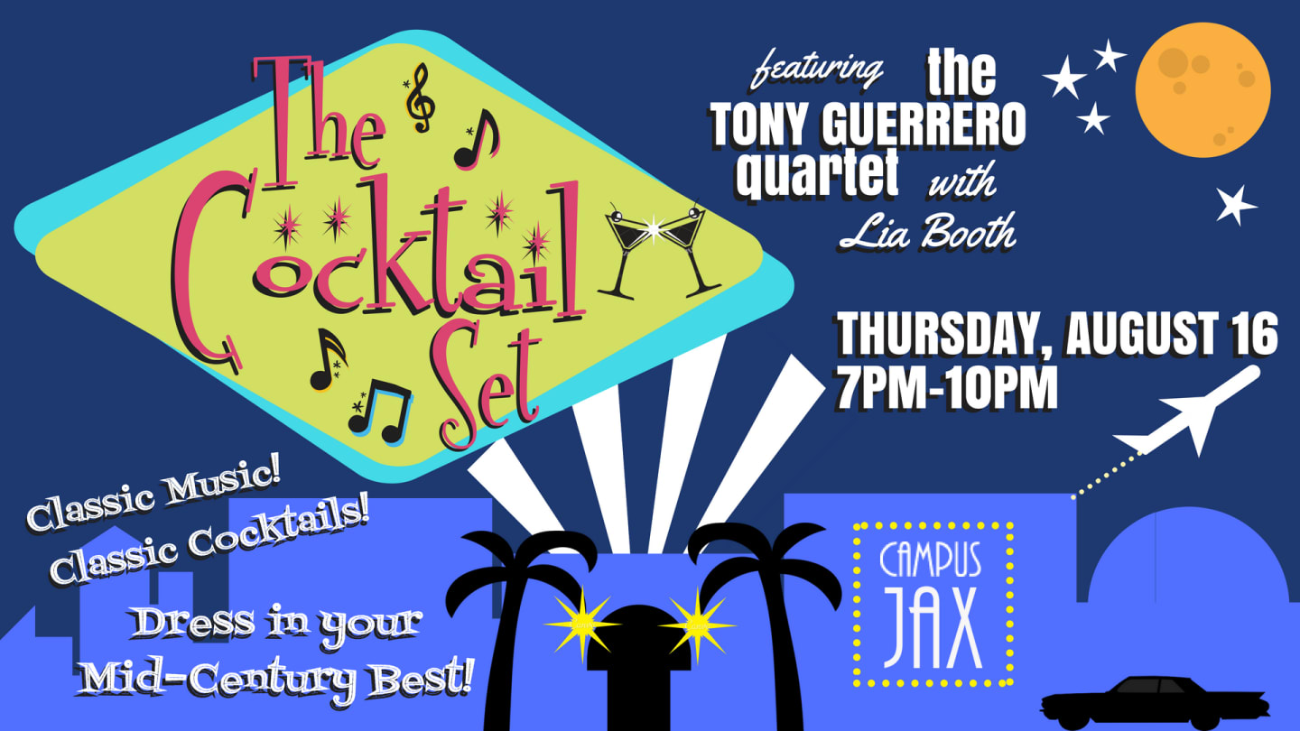 August 16 | THE COCKTAIL SET with TONY GUERRERO