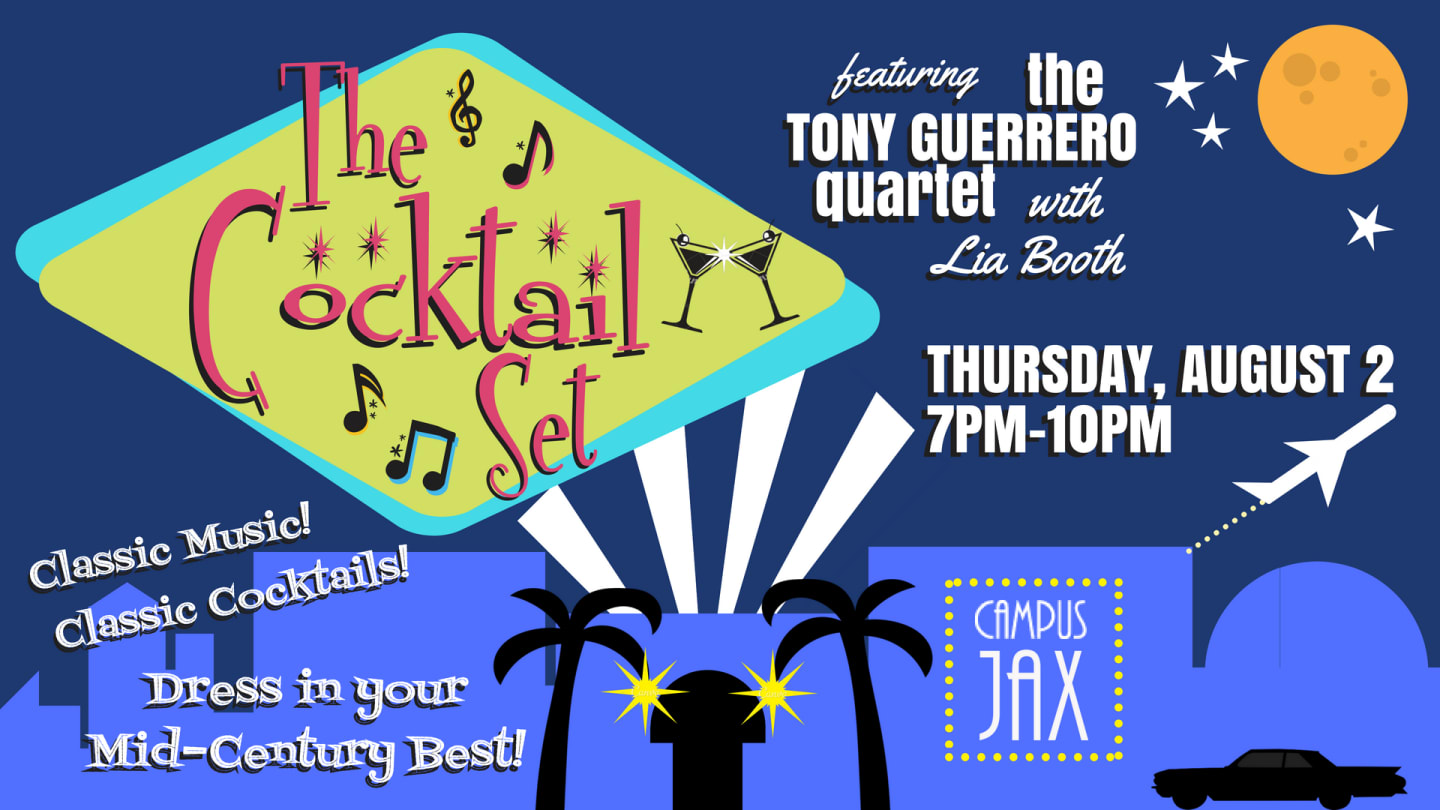 August 2 | THE COCKTAIL SET with TONY GUERRERO