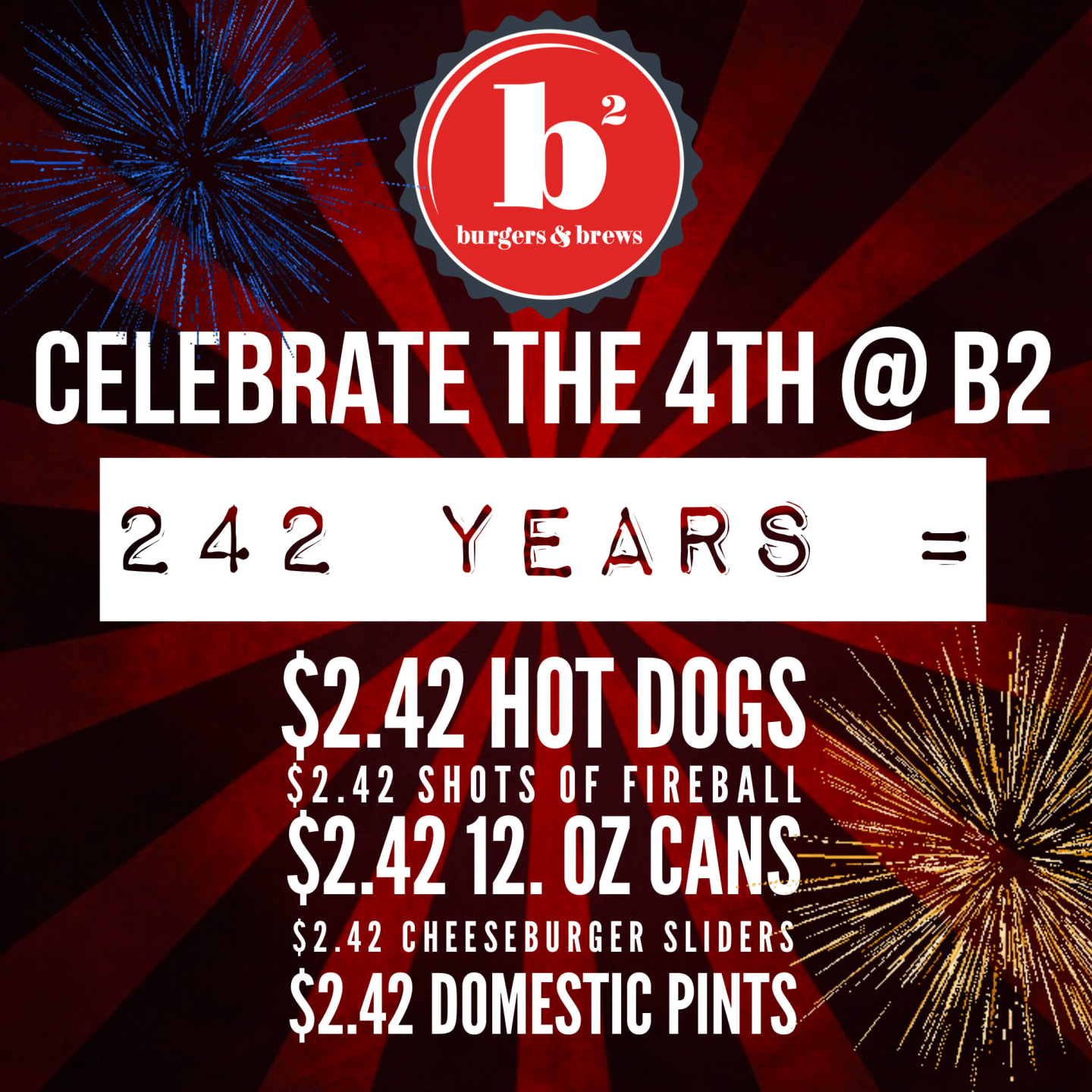 Celebrate the 4th at b²!