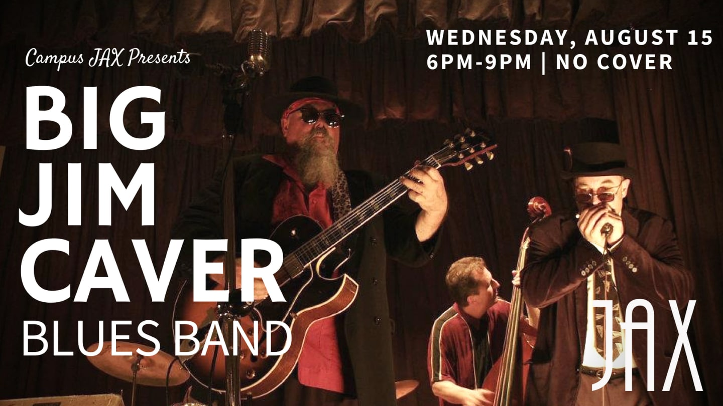 August 15   WEDNESDAY NIGHT BLUES with BIG JIM CAVER