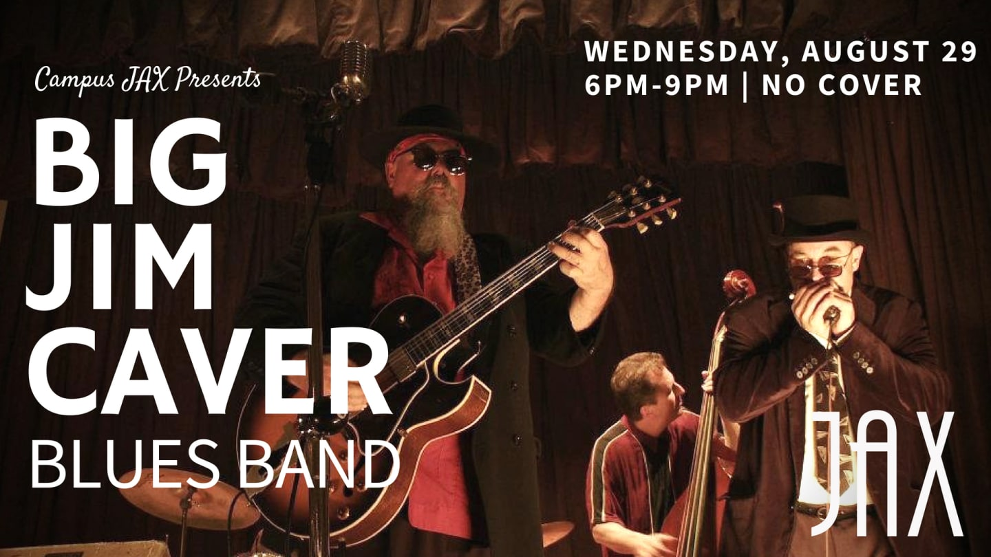 August 29   WEDNESDAY NIGHT BLUES with BIG JIM CAVER