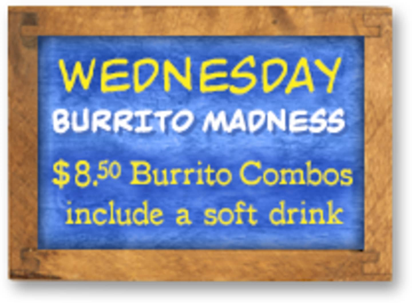 Wednesday - Burrito Madness