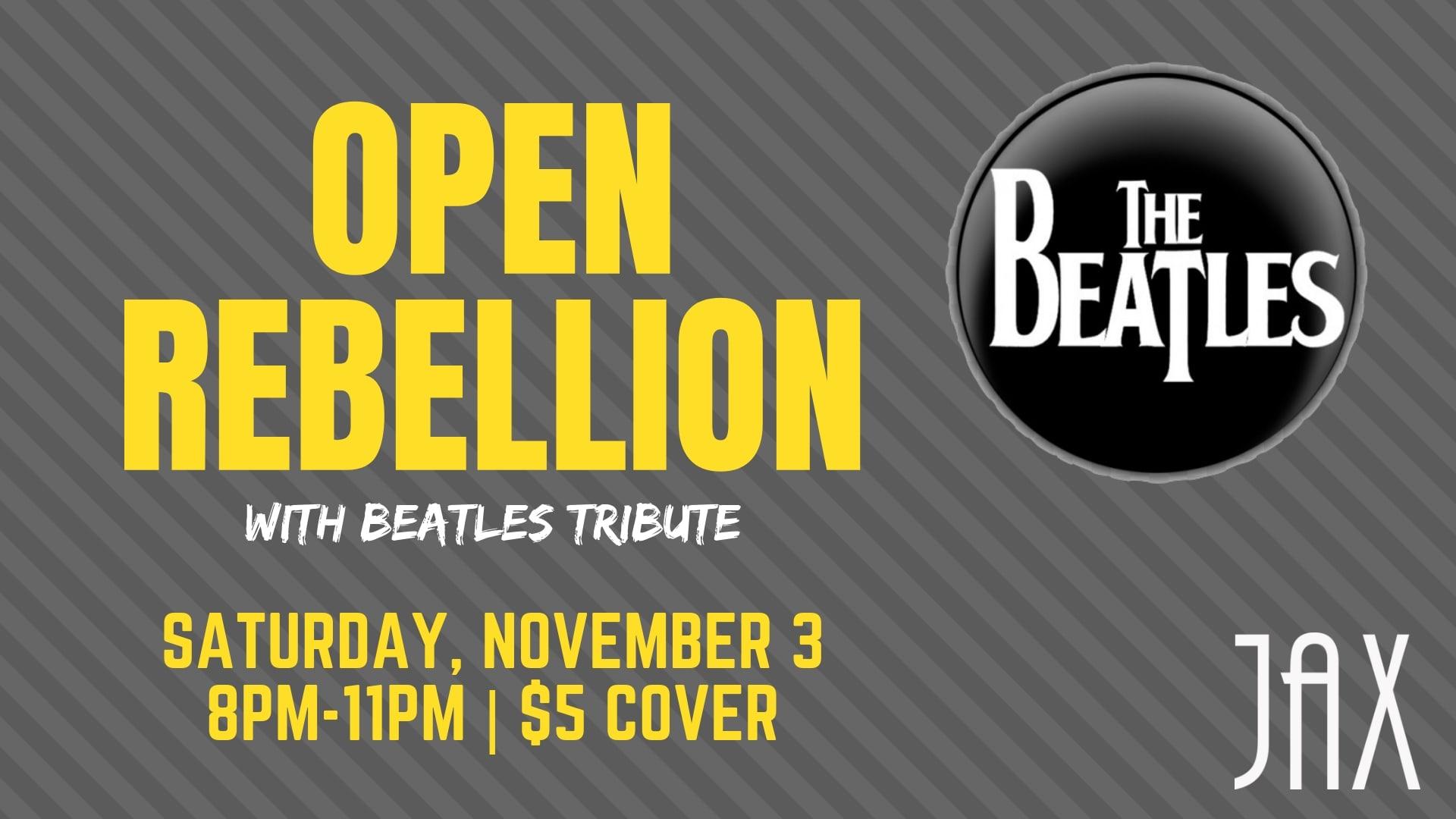 November 3 | OPEN REBELLION with BEATLES TRIBUTE