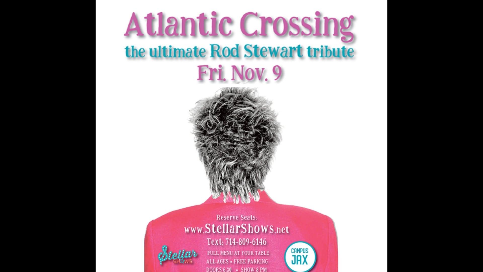 November 9 | ATLANTIC CROSSING Presented By StellarShows