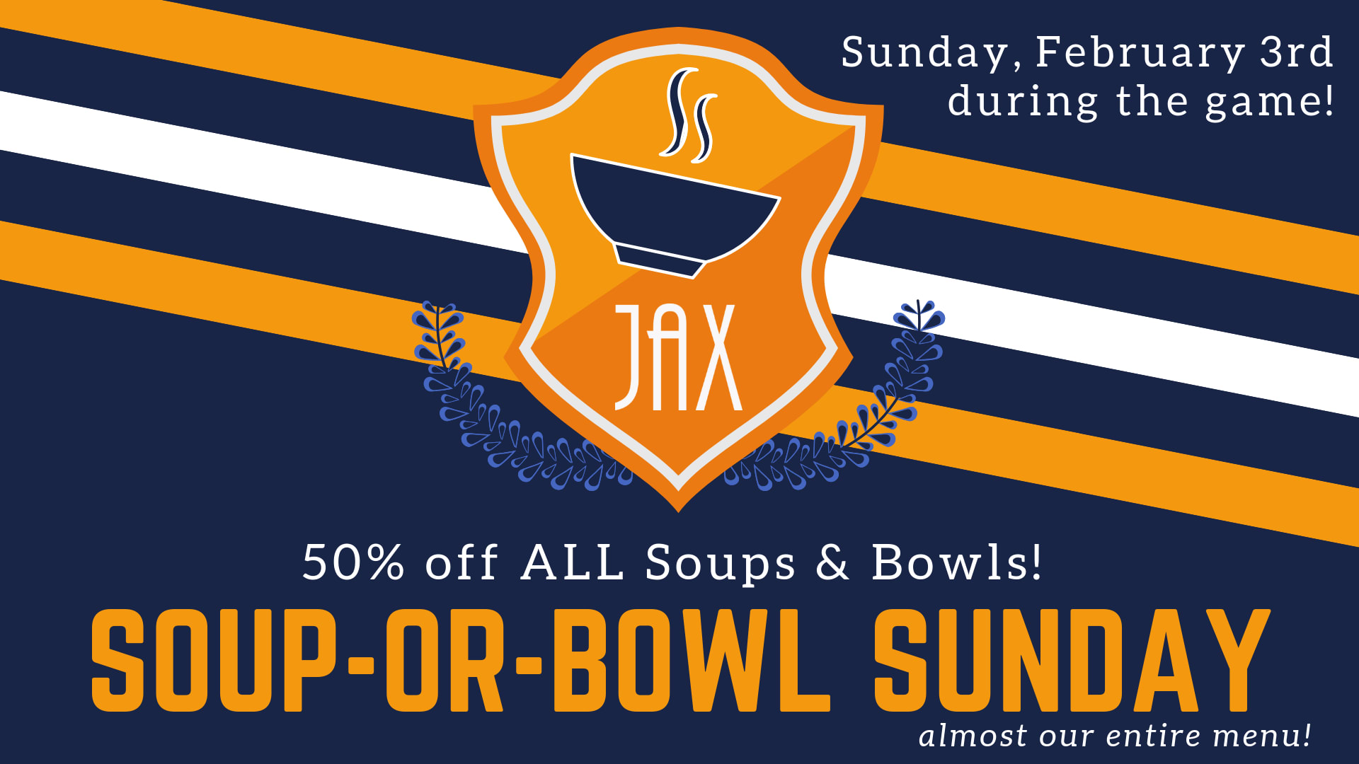 February 3 | SOUP-OR-BOWL SUNDAY