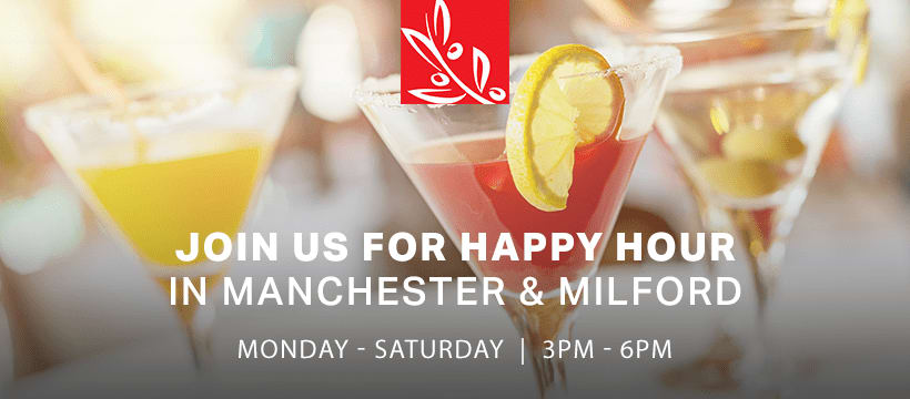 join us for happy hour in manchester & milford / monday - saturday | 3pm to 6pm