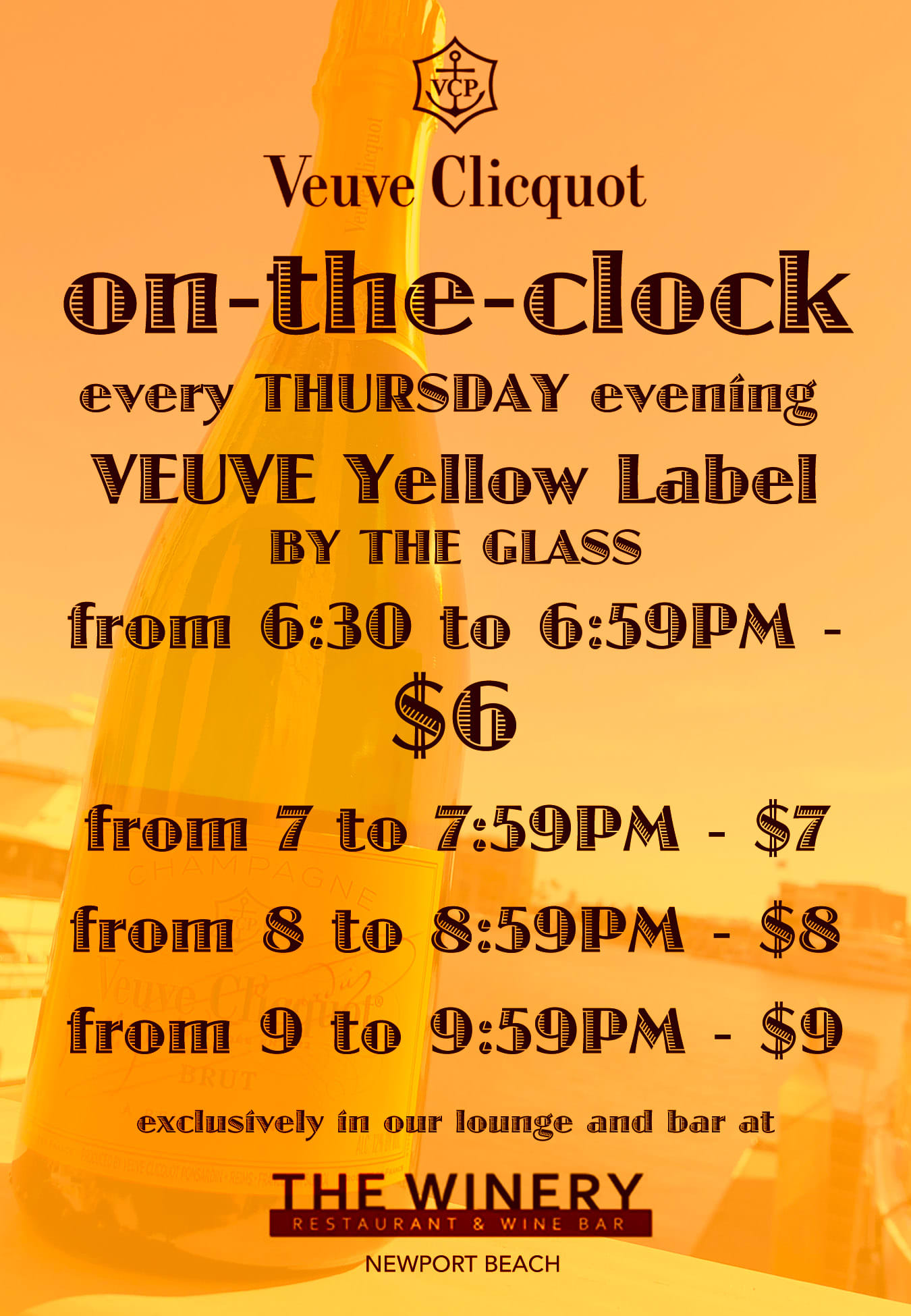 on the clock every thursday starting at 6pm, veuve yellow label by the glass.  from 6 - 6:59 pm $6, from 7 to 7:59 pm $7, from 8 to 8:59 pm $8, from 9 to 9:59pm $9