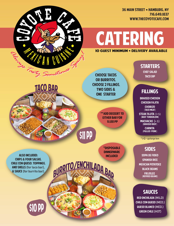 Catering Menu. 10 Guest min. Choice of Taco Bar for $11 per person or Burrito/Enchilada Bar $10 per person