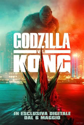 GODZILLA VS. KONG - Dal 6 Maggio in esclusiva digitale su tutte le principali piattaforme