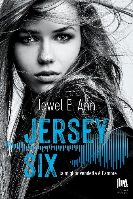 Always Publishing - JERSEY SIX La miglior vendetta è l'amore - Jewel E. Ann