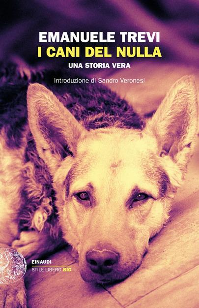 I cani del nulla – Emanuele Trevi. Recensione
