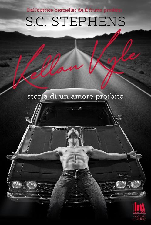 Always Publishing - Kellan Kyle. Storia di un amore proibito di S.C. Stephens